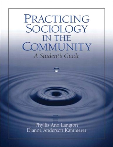 9780130420190: Practicing Sociology in the Community: A Student's Guide