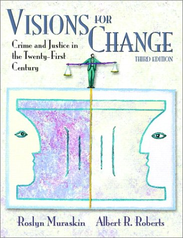 9780130420305: Visions for Change: Crime and Justice in the 21st Century (3rd Edition)