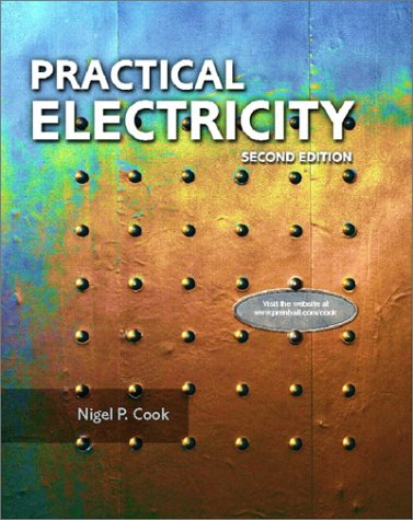Practical Electricity (2nd Edition): Nigel P. Cook,
