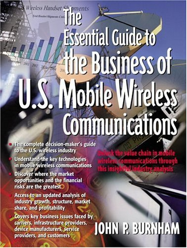 9780130420558: The Essential Guide to the Business of U.S. Mobile Wireless Communications