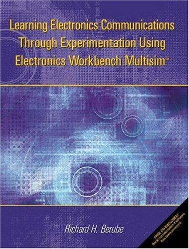 9780130420657: Learning Electronics Communications Through Experimentation Using Electronics Workbench Multisim