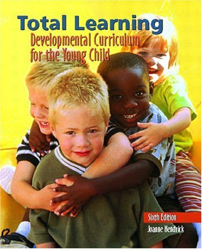 9780130420701: Total Learning: Developmental Curriculum for the Young Child (6th Edition)