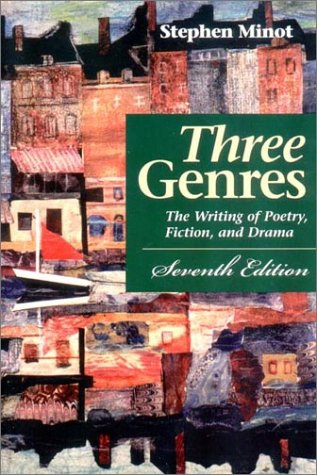 9780130420992: Three Genres: The Writing of Poetry, Fiction, and Drama (7th Edition)