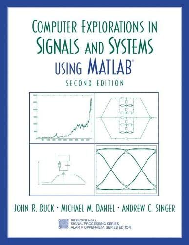 Computer Explorations in Signals and Systems Using: Buck, John R.,