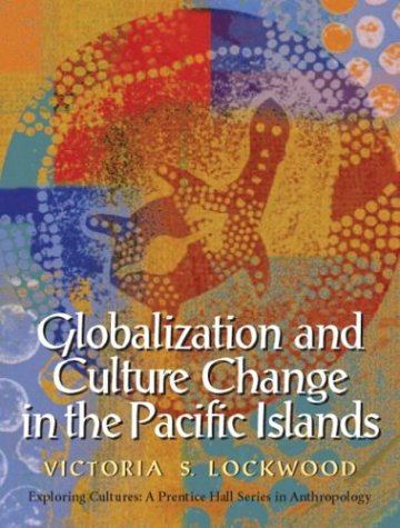 cultural changes in the pacific soceity Second, a cash economy works its structural changes on the society, regardless of the intentions of those who set the directions the monetization of a traditional economy is a process with an internal dynamic of its own.