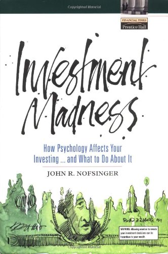 9780130422002: Investment Madness: How Psychology Affects Your Investing and What to Do about it (Financial Times Prentice Hall books)