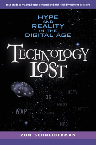 9780130422033: Technology Lost: Hype and Reality in the Digital Age