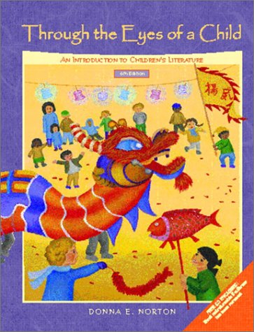 9780130422071: Through the Eyes of a Child: An Introduction to Children's Literature (6th Edition)