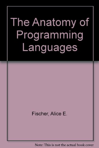 9780130422194: The Anatomy of Programming Languages
