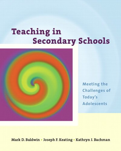Teaching in Secondary Schools: Meeting the Challenges: Mark D. Baldwin,