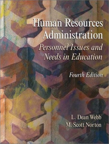 Human Resources Administration: Personnel Issues and Needs: L. Dean Webb,