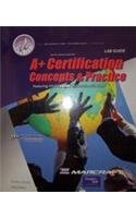 A+ Certification, Concepts & Practice Lab Guide: Charles J Brooks,