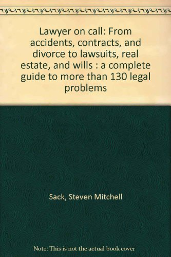 9780130424310: Lawyer on call: From accidents, contracts, and divorce to lawsuits, real estate, and wills : a complete guide to more than 130 legal problems