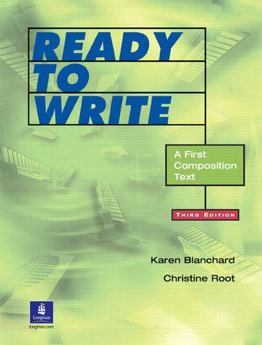 Ready to Write: A First Composition Text,: Karen Blanchard, Christine