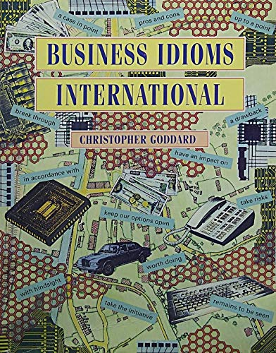 Business Idioms International (Prentice Hall International English: Goddard, Christopher