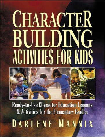 9780130425843: Character Building Activities for Kids: Ready-to-Use Character Education Lessons & Activities for the Elementary Grades