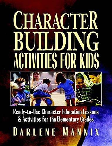 9780130425850: Character Building Activities for Kids: Ready-to-Use Character Education Lessons & Activities for the Elementary Grades
