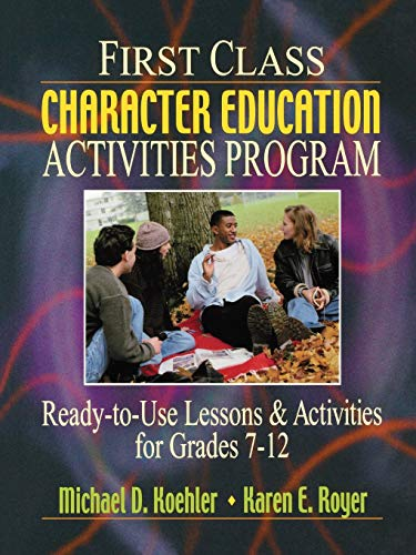 9780130425867: First Class Character Education Activities Program: Ready-to-Use Lessons and Activities for Grades 7 - 12