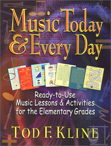 9780130425898: Music Today and Every Day: Ready-To-Use Music Lessons & Activities for the Elementary Grades