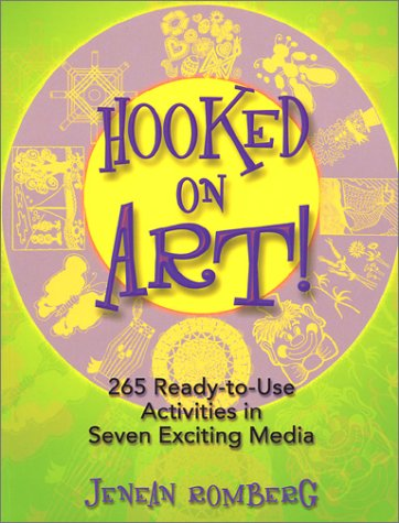 9780130426031: Hooked on Art!: 265 Ready-To-Use Activities in Seven Exciting Media