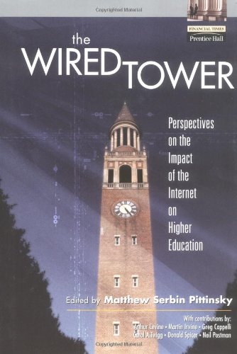 9780130428295: The Wired Tower: Perspectives on the Impact of the Internet on Higher Education