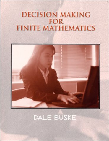9780130428837: Decision Making For Finite Math