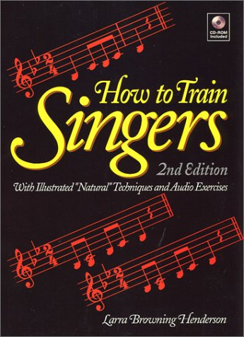 9780130429032: How to Train Singers: With Illustrated Natural Techniques & Audio Exercises