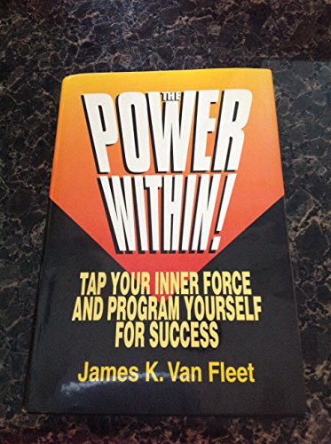 9780130429469: The Power Within!: Tap Your Inner Force and Program Yourself for Success