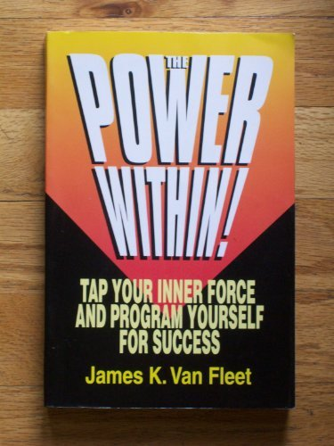 9780130429957: The Power Within!: Tap Your Inner Force and Program Yourself for Success