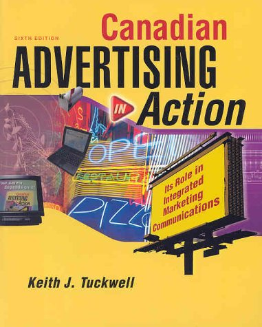 Canadian Advertising in Action: Its Role in: Keith J. Tuckwell