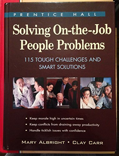 9780130433114: Solving On-The-Job People Problems: 115 Tough Challenges and Smart Solutions