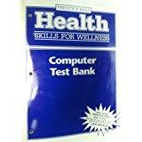 9780130433305: Prentice Hall Health Skills for Wellness Computer Test Bank Teacher's Edition