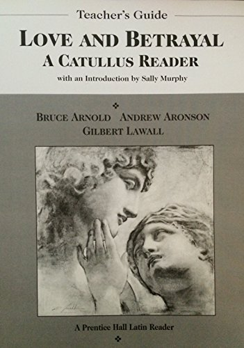 9780130433442: Teacher's guide Love and betrayal: A Catullus reader (A Prentice Hall latin reader)