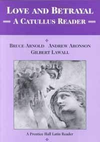 9780130433459: Love and Betrayal: A Catullus Reader