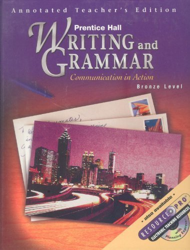9780130433473: Writing and Grammar: Communication in Action, Bronze Level - Annotated Teacher's Edition