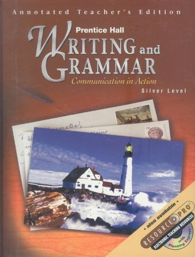 9780130433480: Writing and Grammar: Communication in Action, Silver Level - Annotated Teacher's Edition