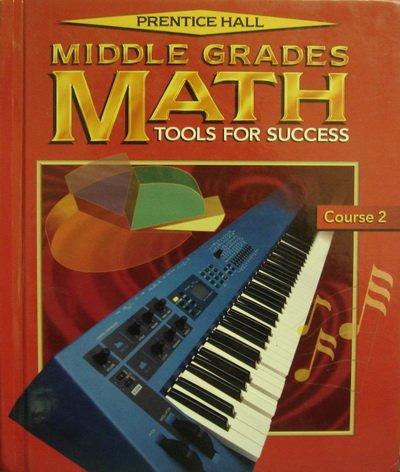 9780130434166: MIDDLE GRADES MATH STUDENT EDIITON COURSE 2 2001C