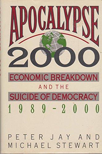 9780130434319: Apocalypse 2000: Economic Breakdown and the Suicide of Democracy 1989-2000