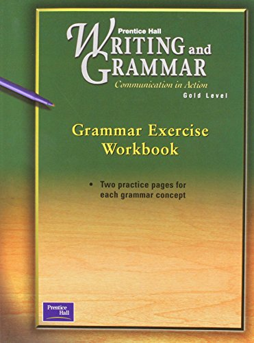 9780130434746: PRENTICE HALL WRITING & GRAMMAR GRAMMAR EXERCISE WORKBOOK GRADE 9 2001C FIRST EDITION