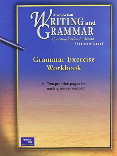 9780130434753: PRENTICE HALL WRITING & GRAMMAR GRAMMAR EXERCISE WORKBOOK GRADE 10 2001C FIRST EDITION