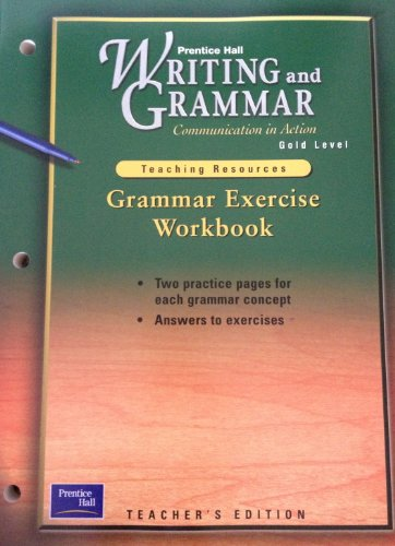 Prentice Hall Grammar Exercise Workbook Gold Level (Teacher's Edition) (Prentice Hall Writing ...