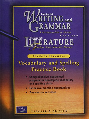 9780130434944: Vocabulary and Spelling Practice Book Bronze Level (Writing and Grammar-Literature Timeless Voices, Timeless Themes, Bronze Level)