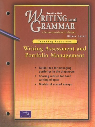 9780130435569: Writing And Grammar Communication In Action: Writing Assessment And Portfolio Management. (silver Level).