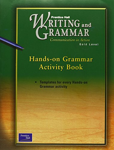 9780130439161: Prentice Hall, Writing and Grammar Communication in Action, Gold Level, Hands-on Grammar Activity Book, First Edition