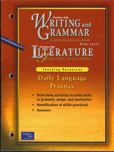 9780130439413: Daily Language Practice, Teaching Resources, for Prentice Hall Writing and Grammar Communication in Action Series, Ruby Level (brief daily activities to build skills in grammar, usage, and mechanics, identification of skills practiced, answers)