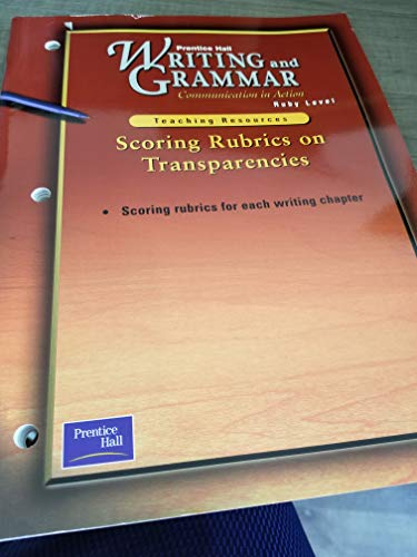 9780130439642: Writing and Grammar - Communication in Action - Scoring Rubrics on Transparencies