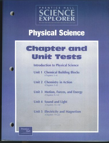 9780130440105: Prentice Hall Science Explorer, Physical Science, CHAPTER AND UNIT TESTS (Chemical building blocks, chemistry in action; motion, forces, and engergy;, sound and light; electricity and magnetism)