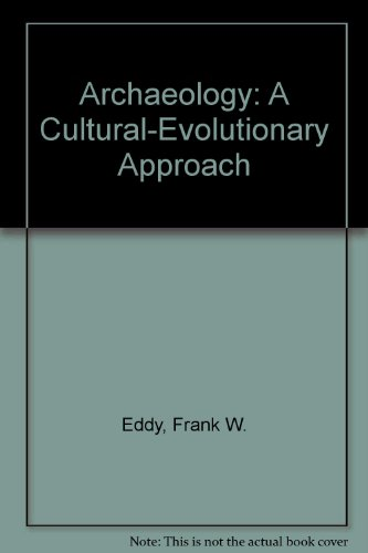 9780130440822: Archaeology: A Cultural-Evolutionary Approach