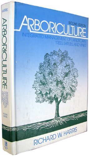 9780130442802: Arboriculture: Integrated Management of Landscape Trees, Shrubs, and Vines