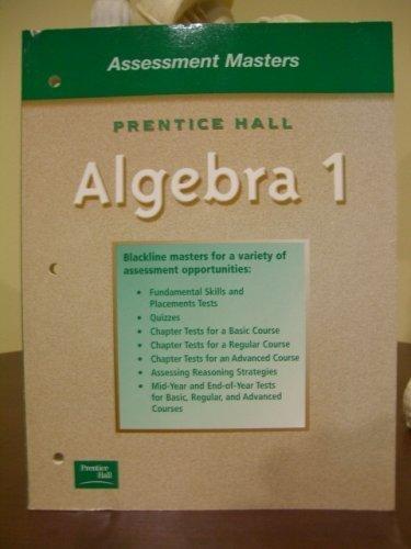 9780130443847: Prentice Hall Algebra 1 Assessment Masters
